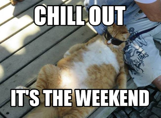 It's the Weekend!.JPG